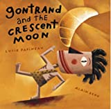 Gontrand and the Crescent Moon, Lucie Papineau, 1894363159