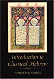 Introduction to Classical Hebrew, Vance, Donald R., 0391042416