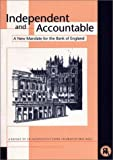 img - for Independent and Accountable: A New Mandate for the Bank of England book / textbook / text book