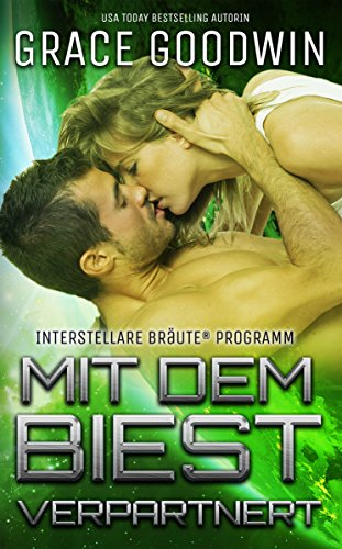 Mit dem Biest verpartnert (Interstellare Bräute® Programm 6) (German Edition)