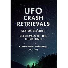 UFO Crash Retrievals - Status Report I: Retrievals of the Third Kind