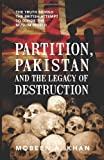 Partition, Pakistan and the Legacy of Destruction, Mobeen A. Khan, 1478723394