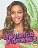 Beyonce Knowles (Snap: Star Biographies)