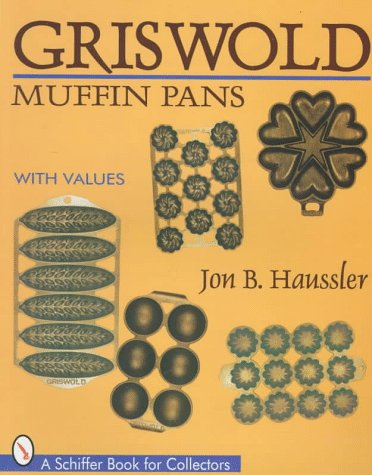 Griswold Muffin Pans (Schiffer Book for Collectors)