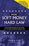 More Soft Money Hard Law, Robert F. Bauer, 1879650096