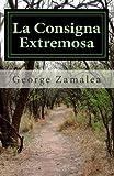 La Consigna Extremosa, George Zamalea, 1483902609