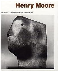 Henry Moore: Complete Sculpture : Sculpture 1974-1980