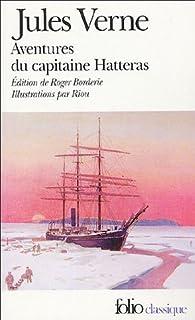 Voyages et aventures du capitaine Hatteras : les Anglais au pôle nord, le Désert de glace, Verne, Jules