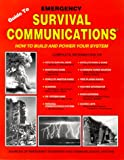 img - for Guide to Emergency Survival Communications: How to Build and Power Your System book / textbook / text book