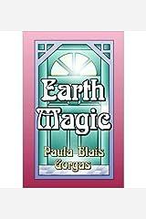 [ { EARTH MAGIC } ] by Gorgas, Paula Blais (AUTHOR) Jul-01-2008 [ Paperback ] Paperback