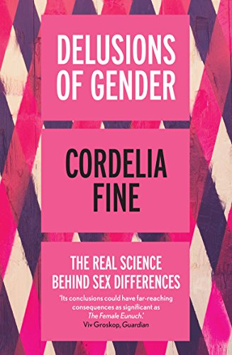!B.E.S.T Delusions of Gender: The Real Science Behind Sex Differences R.A.R