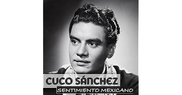 Amazon.com: Cuco Sanchez Sentimiento Mexicano: Cuco Sanchez ...