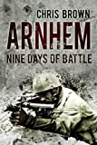 Arnhem: Nine Days of Battle