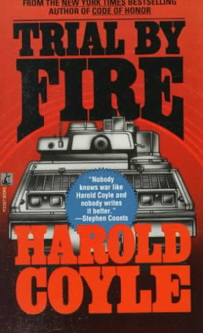 Trial By Fire by Harold Coyle