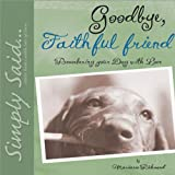 Goodbye, Faithful Friend: Remembering Your Dog with Love (Marianne Richmond)