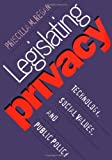 Legislating Privacy, Priscilla M. Regan, 0807822264