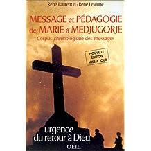 MESSAGE ET PÉDAGOGIE DE MARIE À MEDJUGORJE