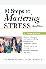 10 Steps to Mastering Stress: A Lifestyle Approach, Updated Edition Kindle Edition