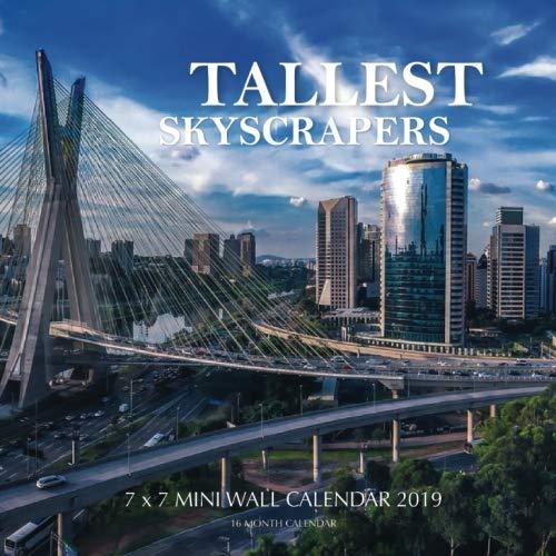 (Tallest Skyscrapers 7 x 7 Mini Wall Calendar 2019: 16 Month)