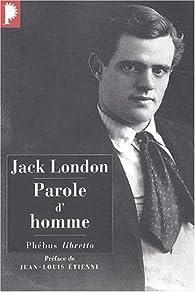 Parole d'homme : Histoires du pays de l'or par Jack London