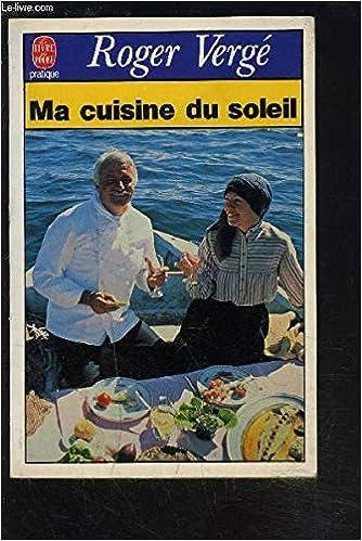 Amazon Fr Ma Cuisine Du Soleil Livres