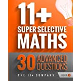 11+ Super Selective Maths: 30 Advanced Questions - Book 3