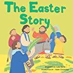 The Easter Story: My Very First Bible Stories | Lois Rock