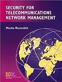 Security for Telecommunications Network Management, Moshe Rozenblit, 0780334906