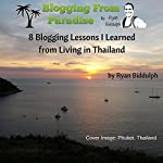 8 Blogging Lessons I Learned from Living in Thailand | Ryan Biddulph