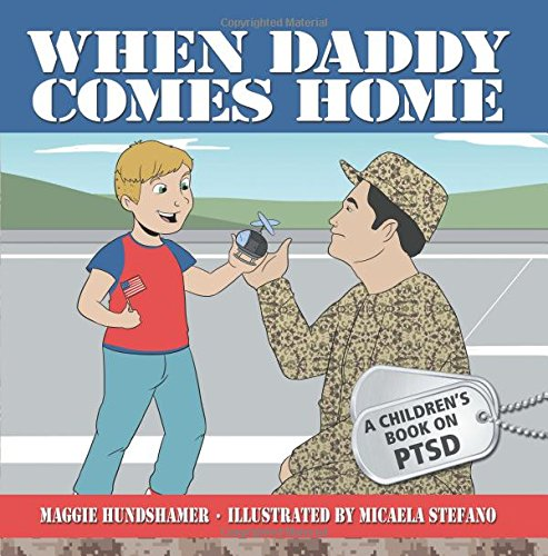 When Daddy Comes Home: A Children's Book on PTSD ebook