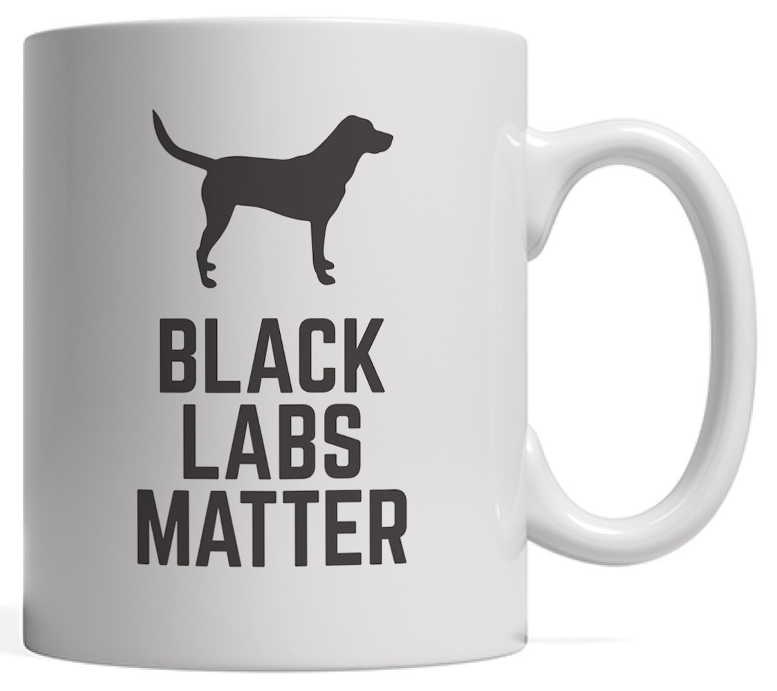 Black Labs Matter Mug - Funny Dog Animal Lover Gift For Labrador Animal Lovers Or Yellow Lab Owner Who Loves Their Labradors Retriever Pet! Cool Pets Quote For Rescue Shelter Dogs Owners