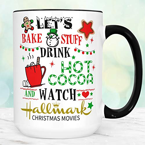 Christmas Coffee Cup Let's Bake Stuff Drink Hot Cocoa and Watch Hallmark Christmas Movies Funny Xmas Gift ()