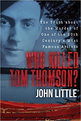 The Truth about the Murder of One of the 20th Centurys Most Famous Artists Who Killed Tom Thomson?