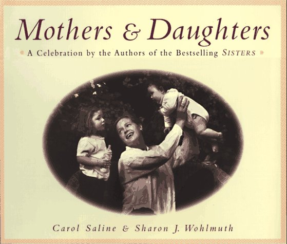 Mothers & Daughters by Carol Saline and Sharon J. Wohlmuth