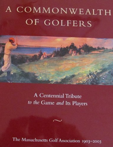 A Commonwealth of golfers 1903-2003: A centennial tribute to the game and its players by Laurence Sheehan (2002-05-03)