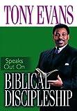 Biblical Discipleship, Tony Evans, 0802443702