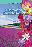 A Kid's Guide to Perennial Gardens, Tamra Orr, 1584156368