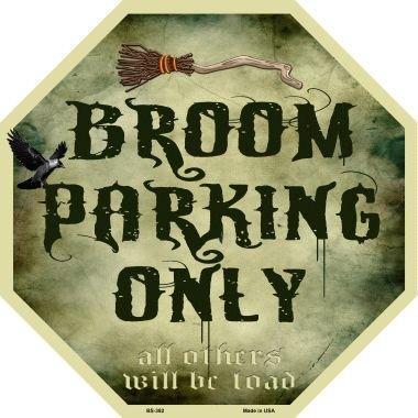 Smart Blonde Broom Parking Only Metal Novelty Stop Sign Bs-382