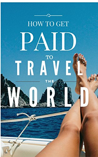 Buy cheap get paid travel the world complete guide what you love create freedom business and adventure