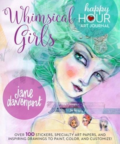 Whimsical Girls (Happy Hour Art Journal) [Davenport, Jane] (Tapa Blanda)