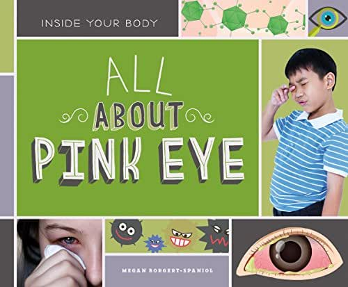 All About Pink Eye (Inside Your Body)