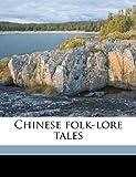 Chinese folk-lore Tales, J. D. 1922 Macgowan, 1176371657