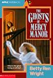 The Ghosts of Mercy Manor, Betty Ren Wright, 0590436023