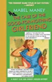 The Case of the Good-for-Nothing Girlfriend: A Nancy Clue and Cherry Aimless Mystery (Maney, Mabel)
