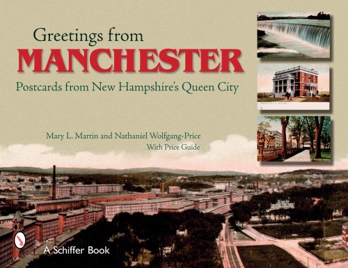 Greetings from Manchester: Postcards from New Hampshire's Queen City