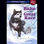 Balto and the Great Race (Totally True Adventures): How a Sled Dog Saved the Children of Nome | Elizabeth Cody Kimmel