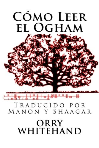 Como Leer el Ogham (Spanish Edition) [Orry Whitehand] (Tapa Blanda)