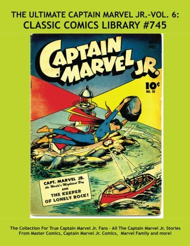 The Ultimate Captain Marvel Jr. Volume 6: Giant 340 Page Collection: Email Request Our Giant Comic Catalog Or Visit www.facebook.com/classsiccomicslibrary -