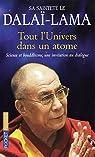 Tout l'univers dans un atome : Science et bouddhisme, une invitation au dialogue par Dalaï-Lama