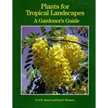 Plants for Tropical Landscapes: A Gardener's Guide